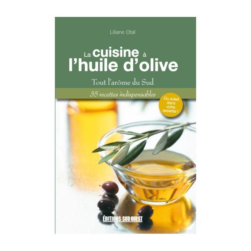 Livre cuisine l 39 huile d 39 olive boutique moins - Huile de carthame cuisine ...