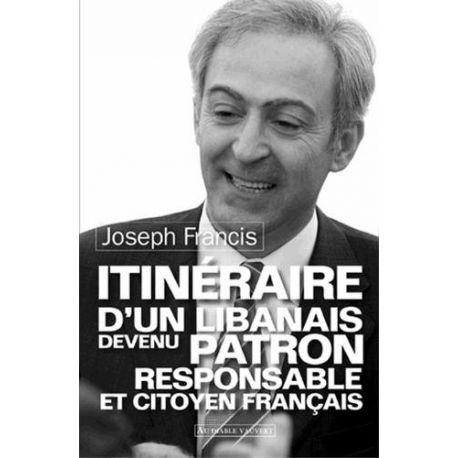 Livre : Itinéraire d'un Libanais devenu patron responsable et citoyen français
