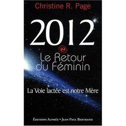 Livre : 2012 Le Retour du Féminin - La Voie lactée est notre Mère