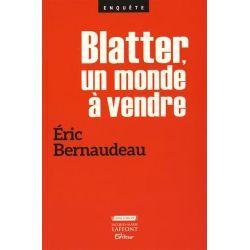 Livre : Blatter, un monde à vendre