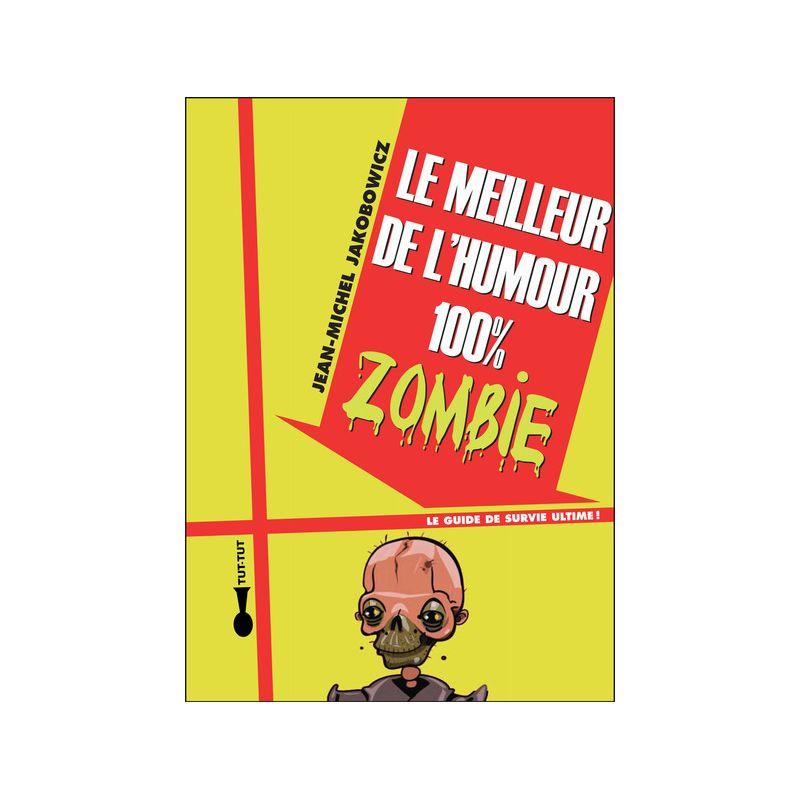 Livre Le Meilleur De L Humour 100 Zombie