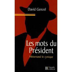Livre : Les mots du président, Mitterrand le cynique